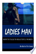 LADIES MAN  How to Talk to Beautiful Women