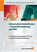 Infrastrukturinvestitionen - Projektfinanzierung und PPP