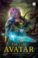 The Last Avatar (Age Of Kalki #1) : is on the brink of...