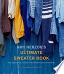 Amy Herzog s Ultimate Sweater Book