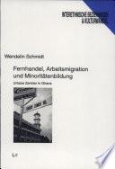 Fernhandel, Arbeitsmigration und Minoritätenbildung