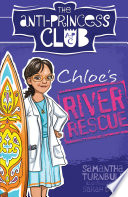 Chloe s River Rescue  The Anti Princess Club 4