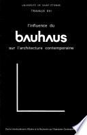 Influence du Bauhaus sur l'architecture contemporaine (L')