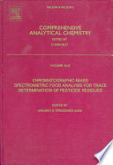 Chromatographic Mass Spectrometric Food Analysis For Trace Determination Of Pesticide Residues book