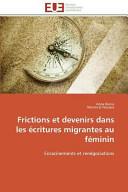 Frictions et devenirs dans les écritures migrantes au féminin