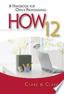 HOW 12  A Handbook for Office Professionals