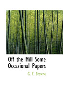 Off The Mill Some Occasional Papers : quality. quality assurance was conducted...