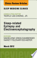 Sleep related Epilepsy and Electroencephalography  An Issue of Sleep Medicine Clinics   E Book