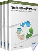 Sustainable Practices: Concepts, Methodologies, Tools, and Applications