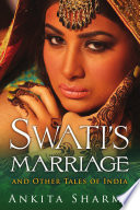 Swati s Marriage and Other Tales of India