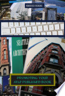 Promoting Your Self-Published Book: An Independent Author's Guide To Marketing and Exposure