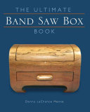 The Ultimate Band Saw Box Book Require A Shop Full Of Expensive Tools