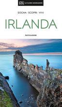 Irlanda : sogna, scopri, vivi