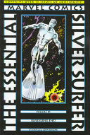 The Essential Silver Surfer : becomes the silver surfer....