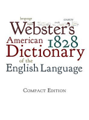 Webster s 1828 American Dictionary of the English Language
