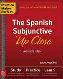 Practice Makes Perfect  The Spanish Subjunctive Up Close  Second Edition