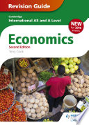 Cambridge International AS A Level Economics Revision Guide second edition