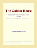 The Golden House  Webster s German Thesaurus Edition