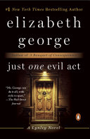 Just One Evil Act : deserves elizabeth george delivers another masterpiece of suspense...