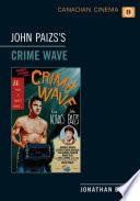 John Paizs s Crime Wave