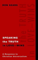 Speaking The Truth In Love Wins A Response To Christian Universalism