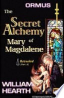ORMUS The Secret Alchemy of Mary Magdalene   Revealed    Part A
