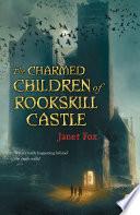 The Charmed Children of Rookskill Castle Book PDF