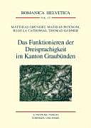 Das Funktionieren Der Dreisprachigkeit Im Kanton Graub Nden