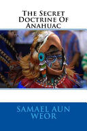The Secret Doctrine of Anahuac