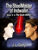 The Steelmaster of Indwallin  Book 2 of the Gods Within