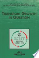 International Symposium on Theory and Practice in Transport Economics Transport Growth in Question Twelfth International Symposium on theory and practice in transport economics  Lisboa  1992