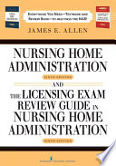 Nursing Home Administration  6th Editon and The Licensing Exam Review Guide in Nursing Home Administration  6th Edtion SET