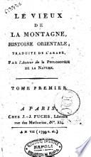 Le vieux de la montagne, histoire orientale, traduite de l'arabe, par l'auteur de la Philosophie de la nature [J.B.C. Delisle de Sales]. Tome premier [-quatrieme]
