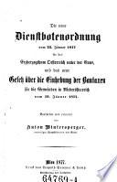 Die neue Dienstbotenordnung vom 22. Jänner 1877 für das Erzherzogthum Oesterreich unter der Enns, und das neue Gesetz über die Einhebung der Bautaxen für die Gemeinden in Niederösterreich vom 19. Jänner 1877