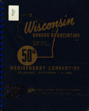 Wisconsin Bakers  Association  50th Anniversary Convention  Milwaukee  September 11 13  1955