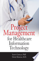 Project Management for Healthcare Information Technology
