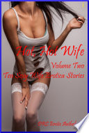 Hot  Hot Wife Volume Two  Ten Sexy Wife Erotica Stories