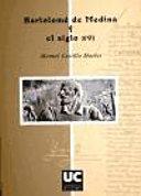 Bartolomé de Medina y el siglo XVI
