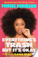 Everything s Trash  But It s Okay Book PDF