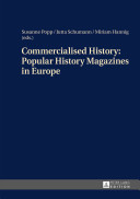 Commercialised History: Popular History Magazines in Europe Eu Project Ehisto Which Dealt