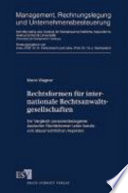 Rechtsformen für internationale Rechtsanwaltsgesellschaften