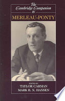 The Cambridge Companion To Merleau-Ponty : of the french phenomenologists.