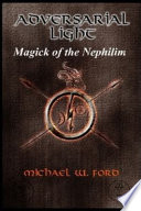 Adversarial Light   Magick of the Nephilim
