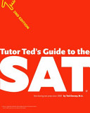 Tutor Ted s Guide to the SAT  2nd Edition