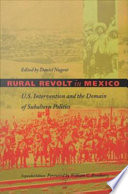 Rural Revolt In Mexico : subaltern political activity engages imperialism, capitalism,...