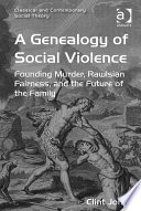 A Genealogy of Social Violence