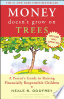 Money Doesn't Grow On Trees : than ever comes a completely revised and...