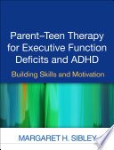 Parent teen Therapy for Executive Function Deficits and ADHD
