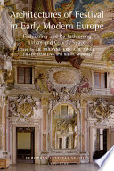 Architectures of Festival in Early Modern Europe