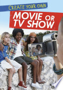 Create Your Own Movie Or TV Show